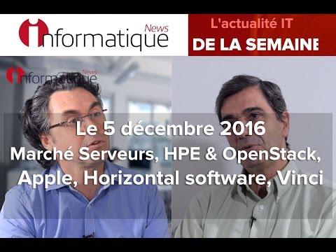 InfoNews Hebdo 5/12 : Marché Serveurs, HPE & OpenStack, Apple, Horizontal software, Vinci