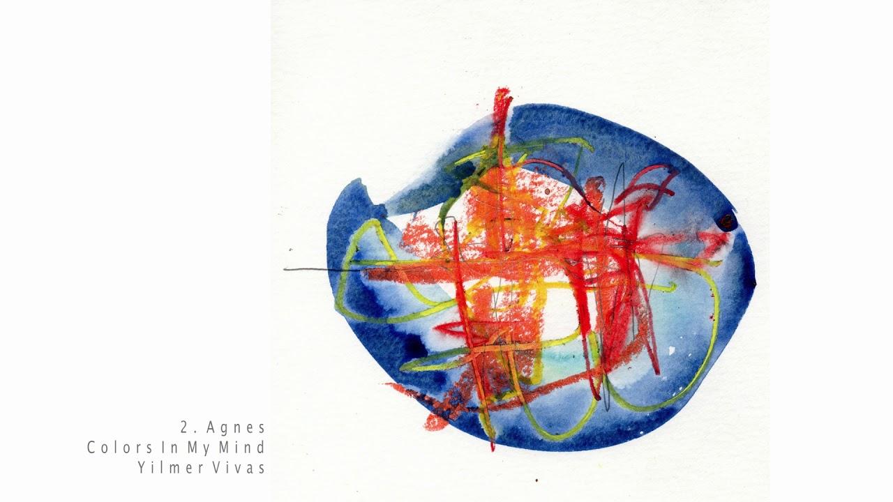 Yilmer Vivas - 2. Agnes [Colors In My Mind]