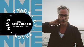 The National's Matt Berninger – 'Serpentine Prison' | Track By Track
