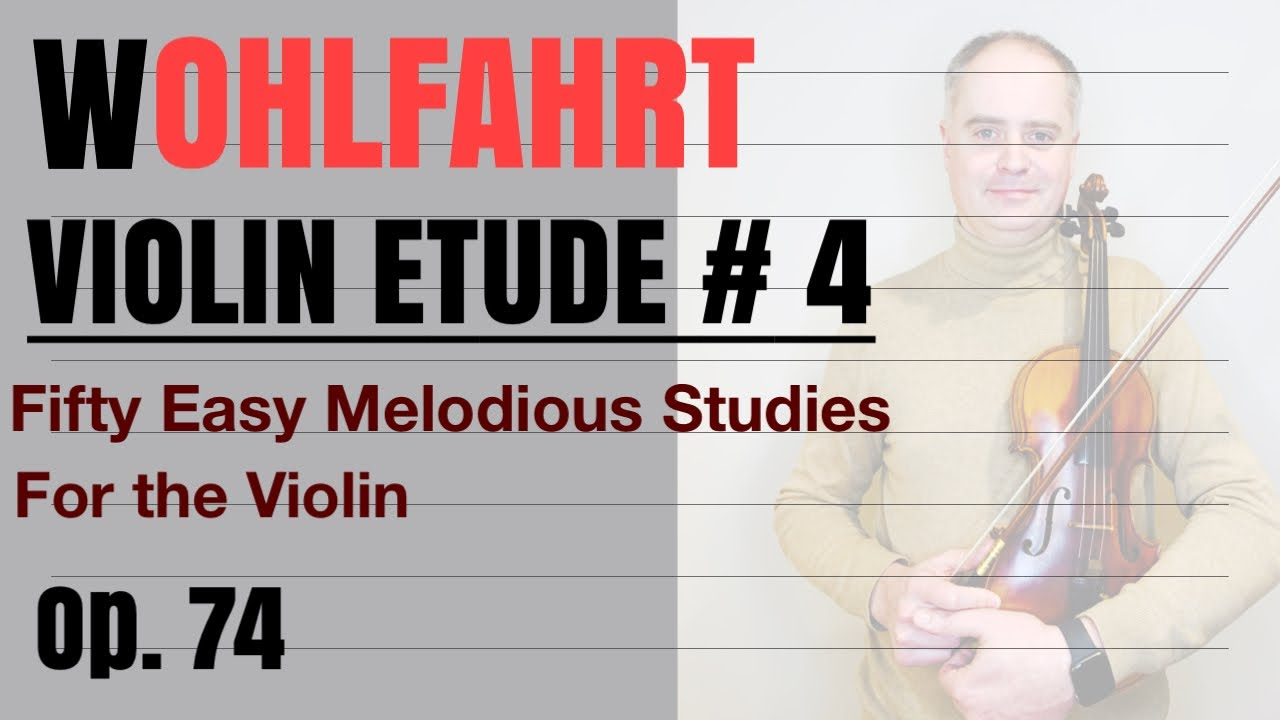 F. Wohlfahrt 50 Easy Melodious Studies for the Violin, Book 1, Op. 74, Etude no. 4