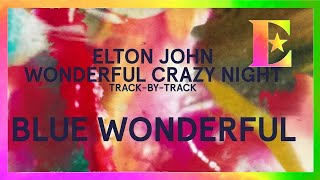Wonderful Crazy Night Track-By-Track - Blue Wonderful