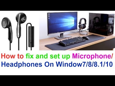 How To Fix And Set Up Microphone Or Headphones On Window 7/8/8.1/10