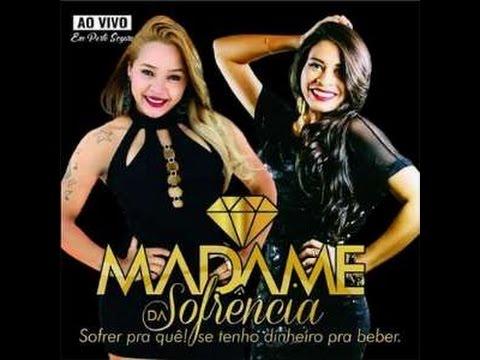 MADAME DA SOFRÊNCIA 2017 - CD NOVO 2017 - MÚSICAS NOVAS - ARROCHA 2017