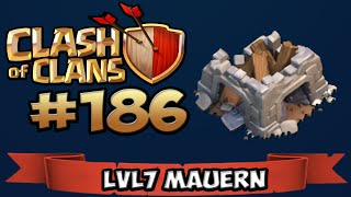 CLASH OF CLANS #186 ★ lvl 7 Mauern ★ Let's Play Clash of Clans