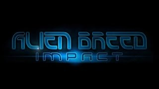 Lets Play Alien Breed - Impact Stage 1 Aftermath 1080p Gameplay Walkthrough