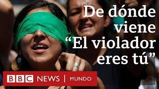 Un violador en tu camino, de Las Tesis: cómo se convirtió en un himno feminista mundial