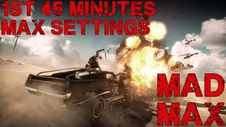 Mad Max: 1st 45 Minutes (PC Max Settings)