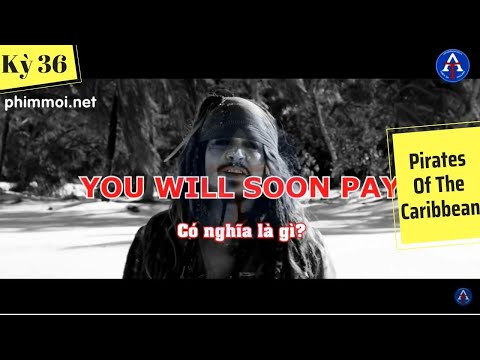 [HỌC IDIOM QUA PHIM] - You Will Soon Pay (Phim Pirates Of The Caribbean)