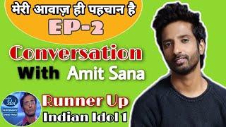 Real Struggle Of Amit Sana,   Amit Sana Interview,   Indian Idol 1 Runner Up,