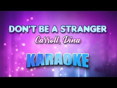 Carroll, Dina - Don't Be A Stranger (Karaoke version with Lyrics)