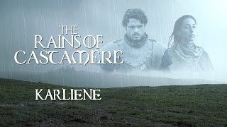 Repeat youtube video Karliene - The Rains of Castamere