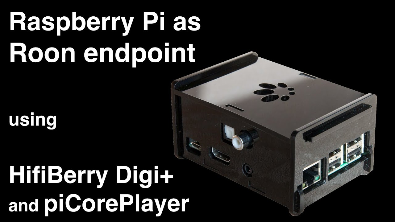 Raspberry Pi as Roon endpoint using HifiBerry Digi+ and piCorePlayer