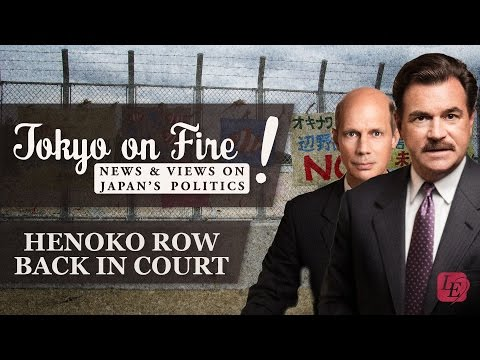 Henoko Row Back in Court | Tokyo on Fire