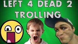Trolling Little Kids on Left 4 Dead 2