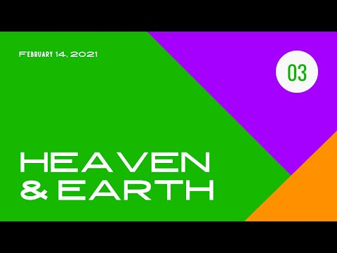February 14, 2021 - New Heavens And A New Earth