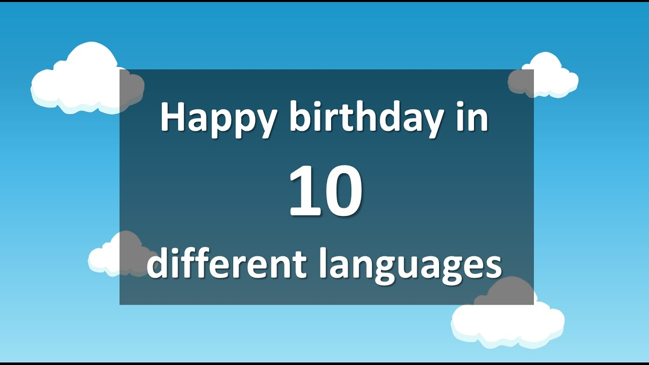 Happy birthday in 10 different languages youtube kristyandbryce Images