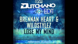 Brennan Heart & Wildstylerz   Lose my mind (Dutchano 2K14 Edit)
