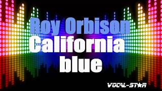 Roy Orbison - California Blue (Karaoke Version) with Lyrics HD Vocal-Star Karaoke