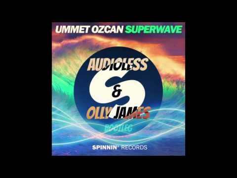 Ummet Ozcan - SuperWave (Audioless & Olly James Bootleg)