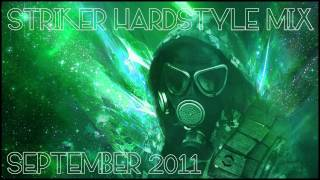 Striker Hardstyle Mix September 2011