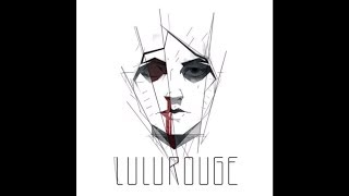 Lulu Rouge - You Say I'm Crazy (feat. Alice Carreri) mp3