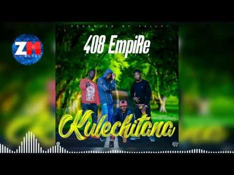 408 EMPIRE - KULECHITANA (Official Audio) |ZedMusic| Zambian Music 2018