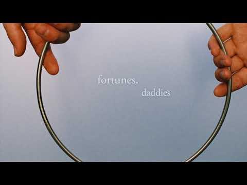 Fortunes. — Daddies