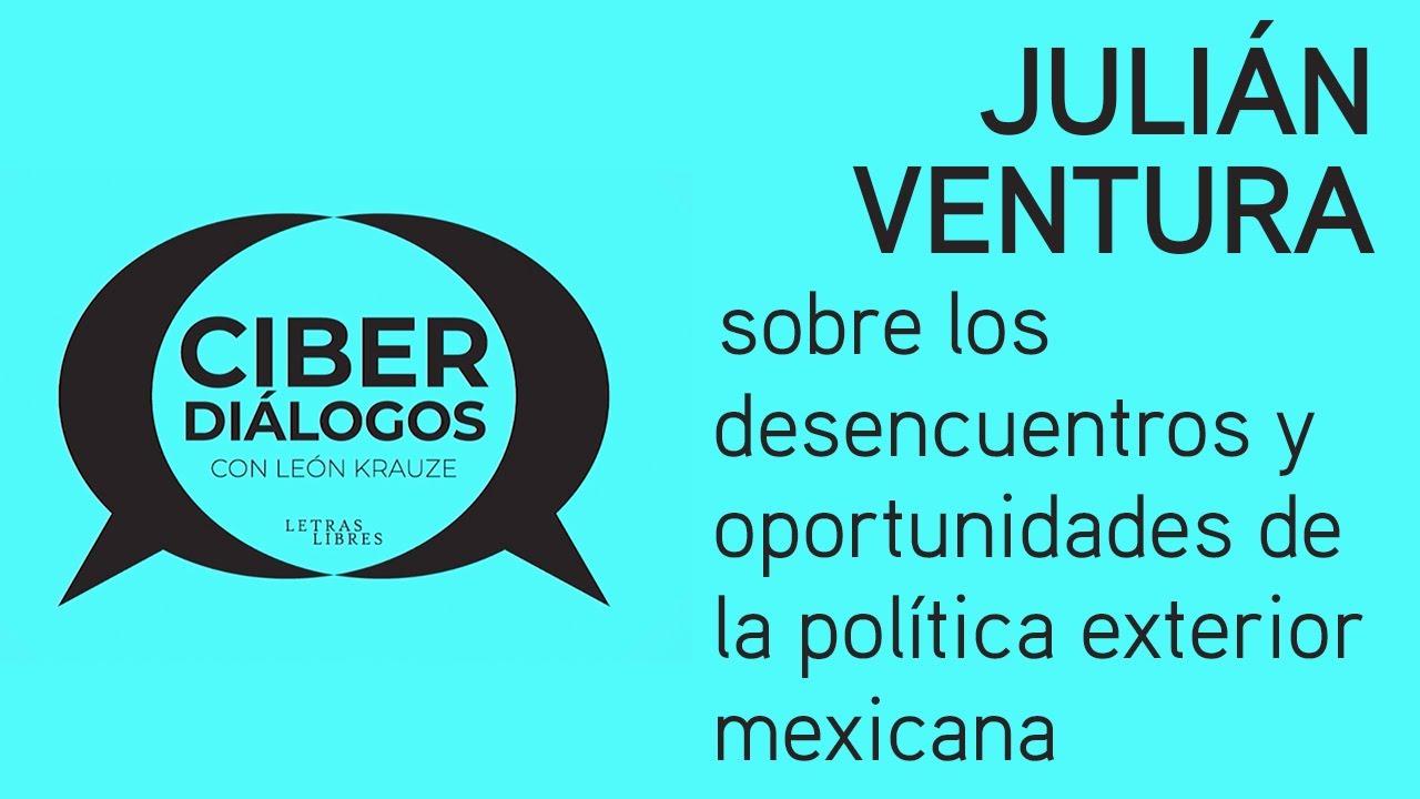 Julián Ventura sobre las oportunidades y los desencuentros de la política exterior mexicana