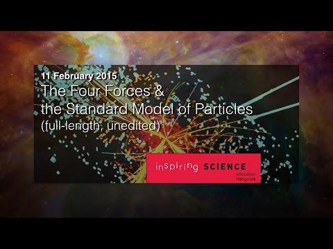 The Four Forces & the Standard Model of Particles