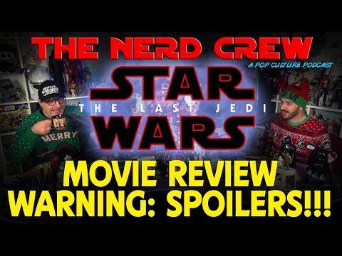 The Nerd Crew: The Last Jedi FULL REVIEW (SPOILERS!!!)