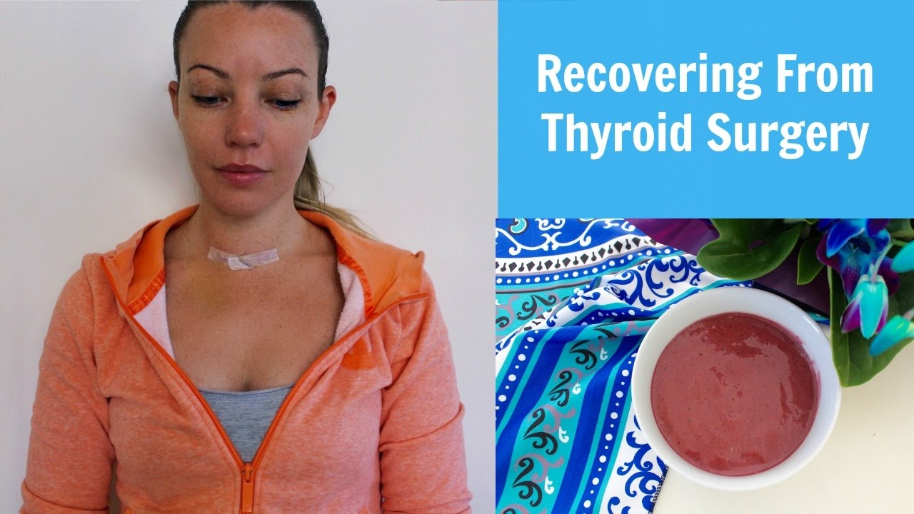 Recovering From Thyroid Surgery Youtube