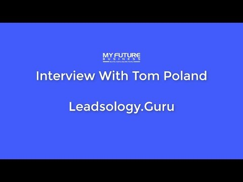 Interview With Tom Poland - Leadsology.Guru