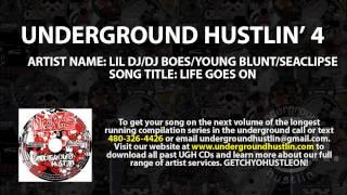 Underground Hustlin' Volume 4 - 04. Lil DJ, DJ Boes, Young Blunt, Seaclipse - Life Goes On