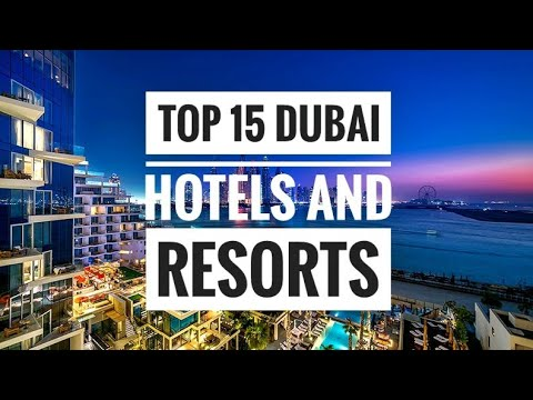 TOP 15 HOTELS AND RESORTS IN DUBAI | 2020