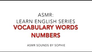 ASMR Learn English Numbers (ASMR, whisper voice, American accent, Youtube, Video)