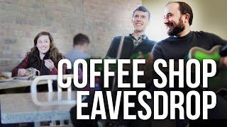 Coffee Shop Eavesdrop