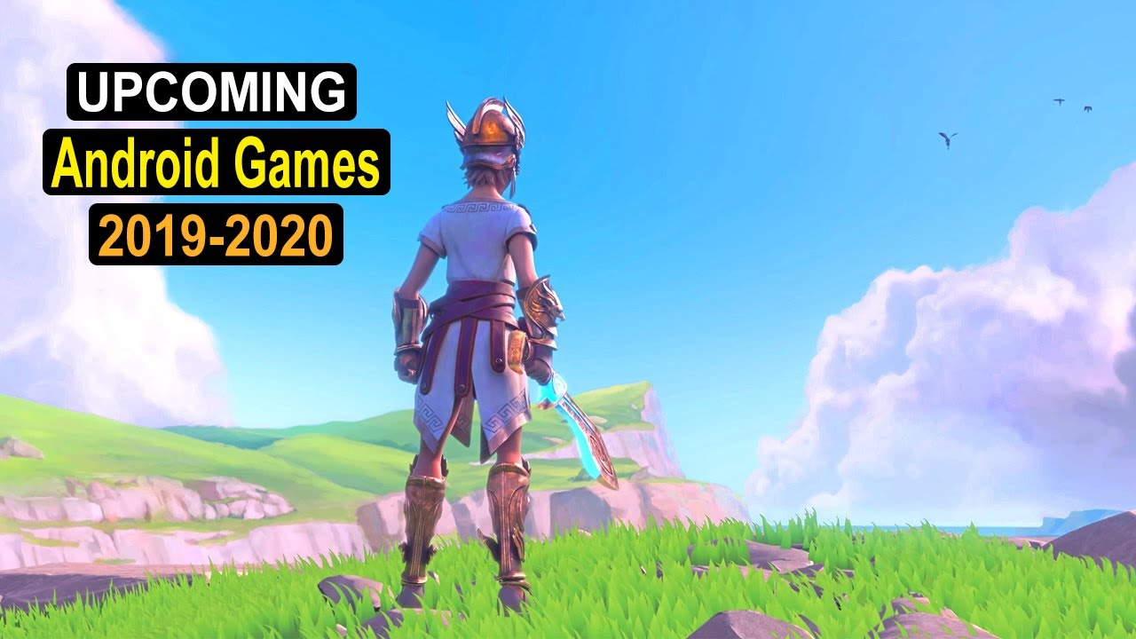Android Games 2020.Top 10 New Upcoming Android Games 2019 2020 High Graphics
