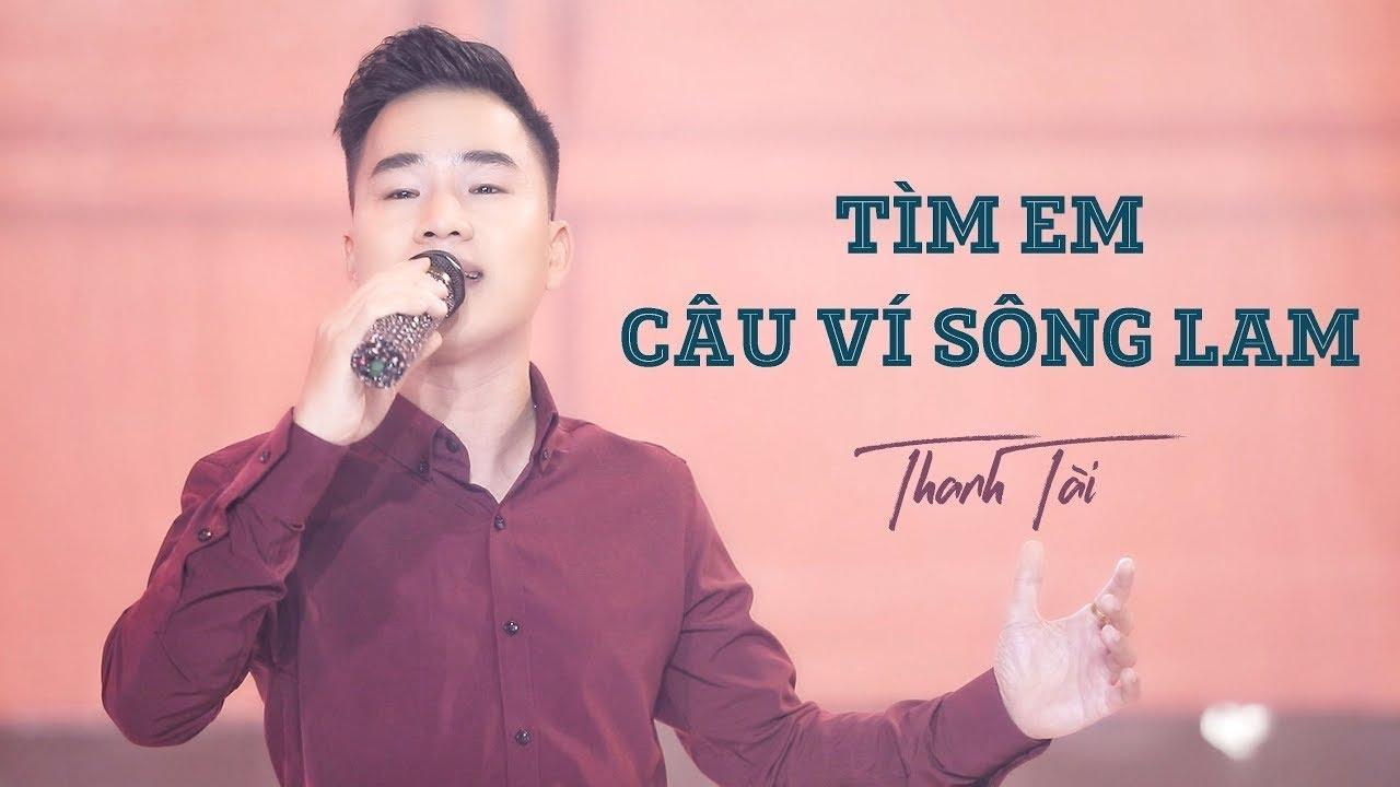 MV Tìm Em Câu Ví Sông Lam (#TECVSL) - Thanh Tài || Càng Nghe Càng Nghiện - Full HD MV