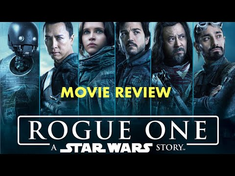 Rouge One: A Star Wars Story (Spoiler Review - Movie Talk Episode 13)
