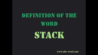 """Definition of the word """"Stack"""""""