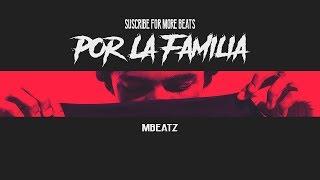 """Por La Familia""-Instrumental Piano Hip Hop x Rap pista maleanteo 2018 [Prod: Mbeatz]"