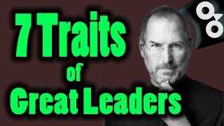 How To Be A Leader   The 7 Great Leadership Traits