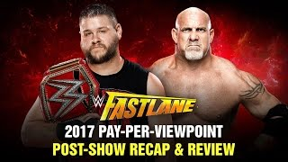 WWE FASTLANE 2017 PPV Event Results Recap & Review Post Show