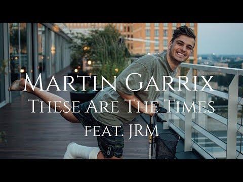 【和訳】Martin Garrix feat. JRM - These Are The Times