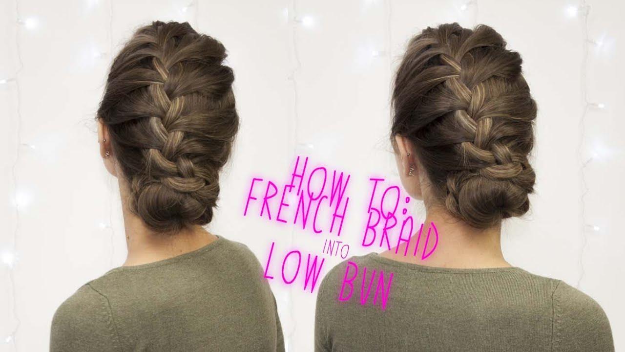 Easy French Braid Low Bun Hair Tutorial