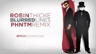 Robin Thicke - Blurred Lines (PHNTM vs. M-Rock Remix)