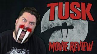 Tusk (2014) - Movie Review