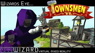 Wizards Eye... Townsmen VR First Look Gameplay | Mixed Reality