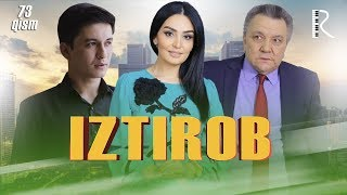 Iztirob (o'zbek serial) | Изтироб (узбек сериал) 73-qism