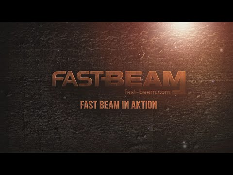 Fast Beam in Aktion